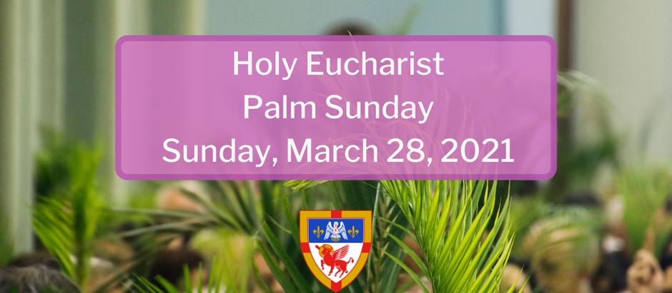 Palm Sunday: Sunday, March 28, 2021 Service @ 10:30 am on Facebook Live and Vimeo