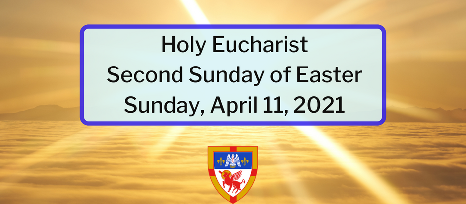 Second Sunday of Easter: Sunday, April 11, 2021 Service @ 10:30 am on Facebook Live and Vimeo