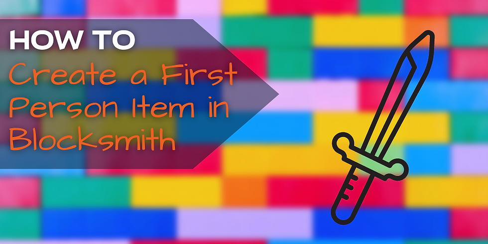 How to Build a First Person Item in Blocksmith