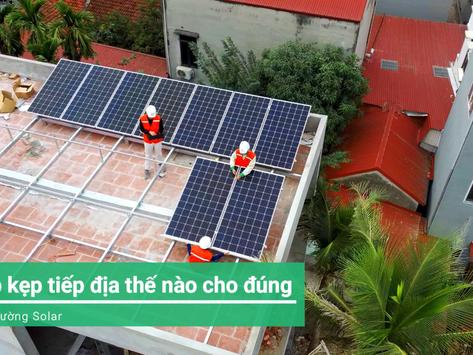 Lắp kẹp tiếp địa điện mặt trời thế nào cho đúng ?!