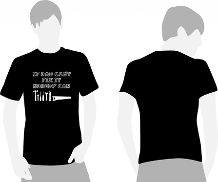 If Dad Can't Fix It Nobody Can T-Shirt