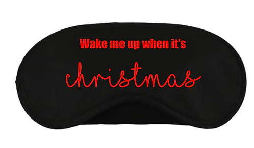 Christmas Eye Mask Wake Me Up Design