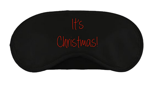 Christmas Eye Mask It's Christmas! Design