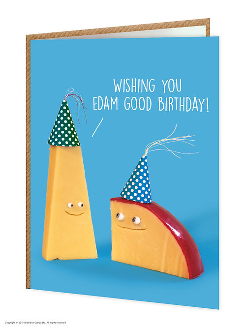 Say Cheese Greeting Card - Edam Good Birthday
