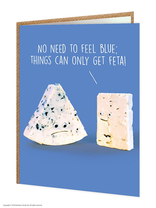 Say Cheese Greeting Card - No Need to Feel Blue