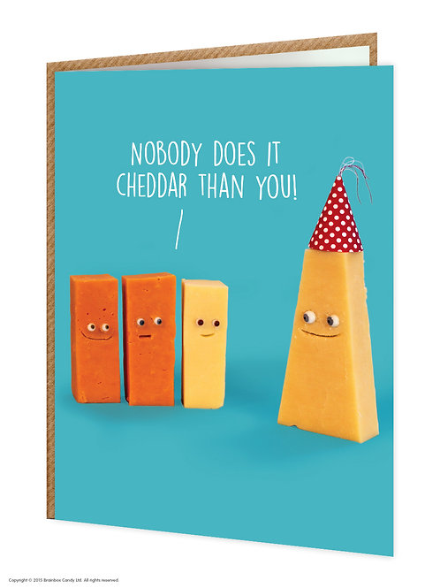 Say Cheese Greeting Card - Nobody Does It Cheddar