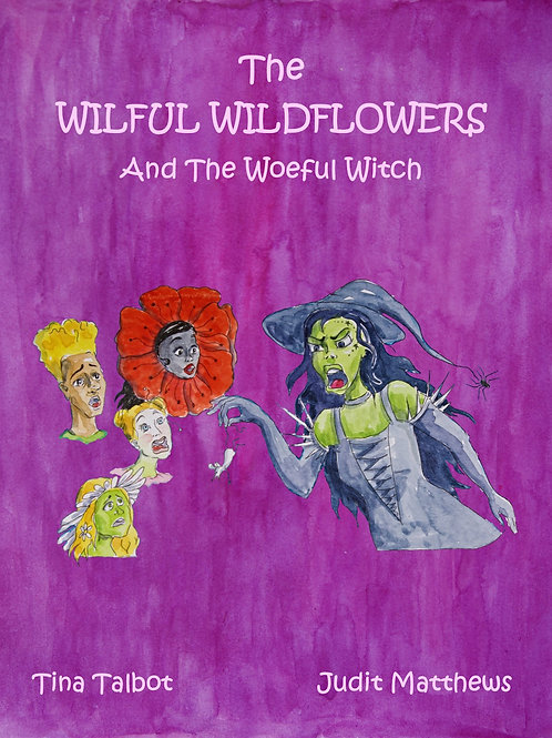 The Wilful Wildflowers And The Woeful Witch