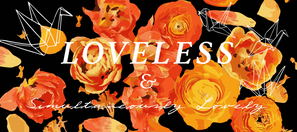 Loveless & Lovely