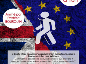 JEUDI 7 JUILLET A 18H : Soirée d'échanges sur le « Brexit » - Comment l'Union européenne va gérer le