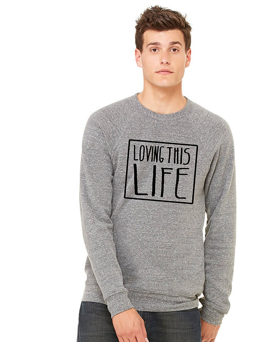 Unisex Loving This Life Fleece Crewneck Sweatshirt