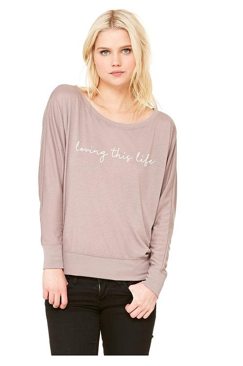 Loving This Life Long Sleeve Shirt