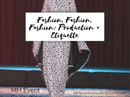 Fashion, Fashion, Fashion: Production + Etiquette