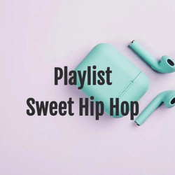 Playlist sweet hiphop
