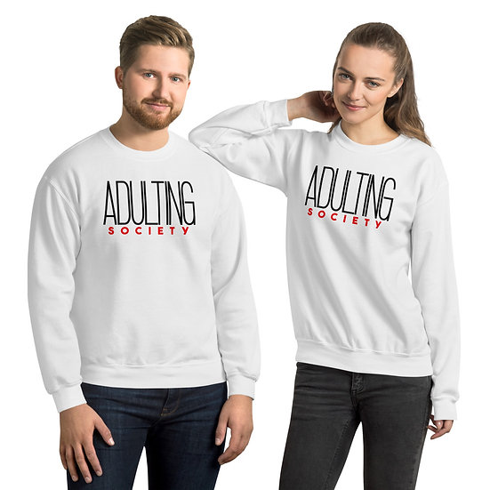 Adulting Society Sweatshirt
