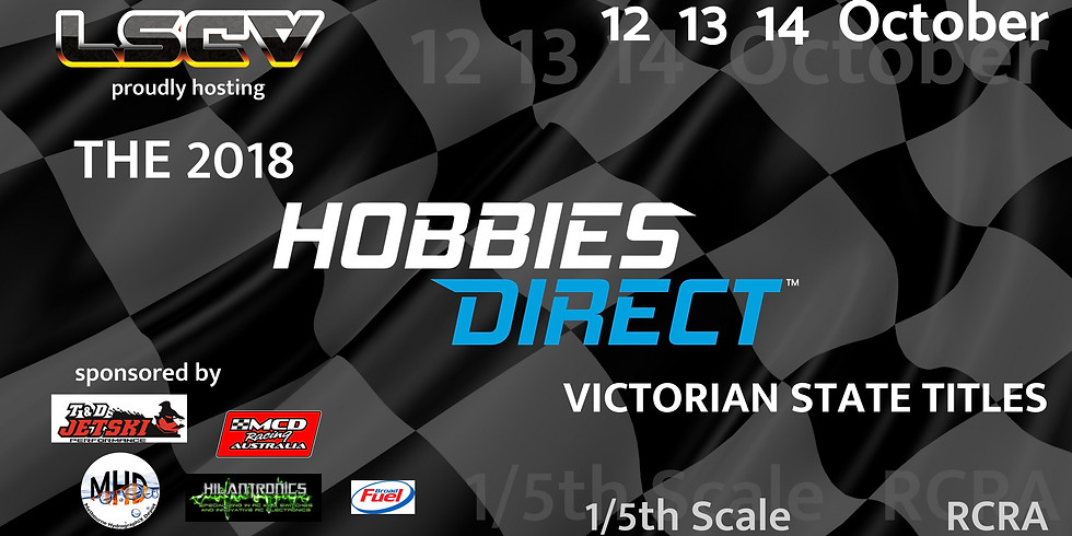THE 2018 HOBBIES DIRECT VIC STATE TITLES