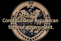 The true Constitutional Republican form of government