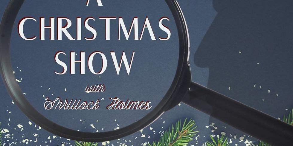 A Shrillock Holmes Christmas Show