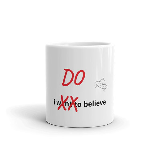 I Want to Believe in Aliens Coffee Cup / Mug