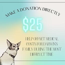 $25 DONATION TO DARWIN'S FAMILY