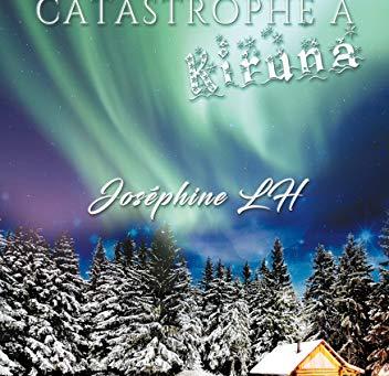 ◣α Miss catastrophe à Kiruna - Joséphine LH α◢