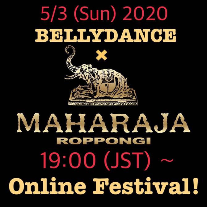 5/3 BELLYDANCE × MAHARAJA ROPPONGI Online Festival! -Stay Home-