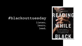 #BLACKOUTTUESDAY: Reading While Black