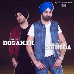 Diljit Dosanjh & Sukhshindar Shinda