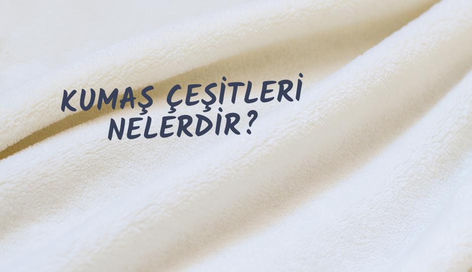 Kıyafetlerinizin kumaşını biliyor musunuz?