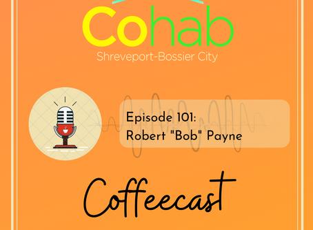 Coffeecast: Episode 101, Pastor Bob Payne