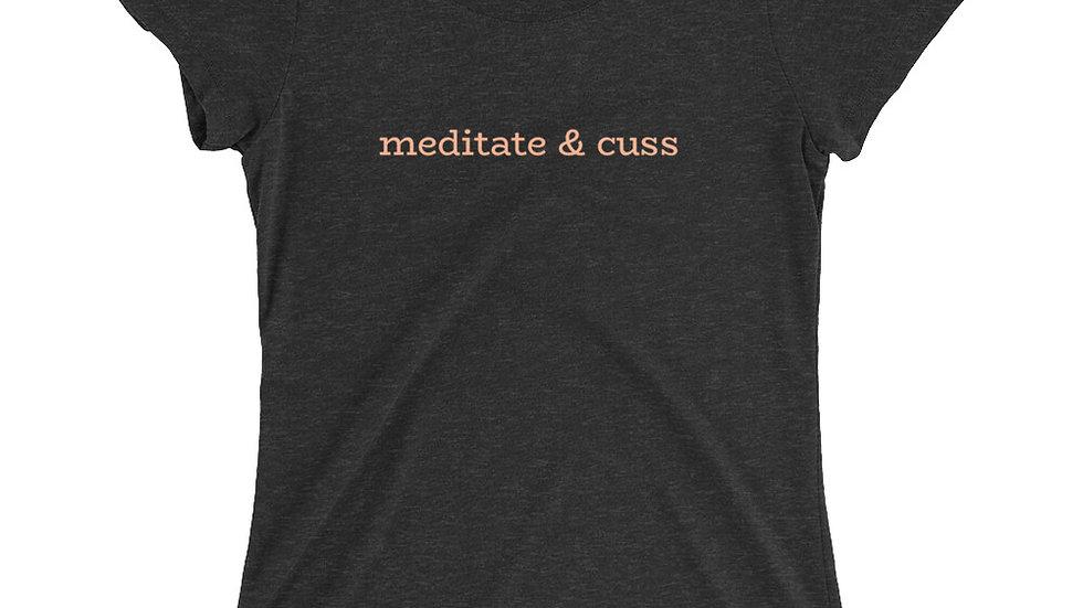 Ladies' short sleeve t-shirt - meditate & cuss