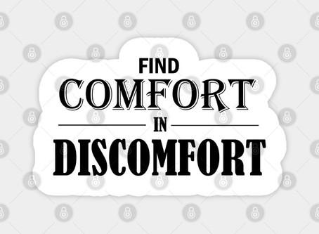 Finding Comfort in the Discomfort