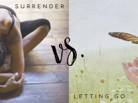 Surrender vs. Letting Go