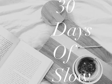 #30daysofslow Sept, 2020 series