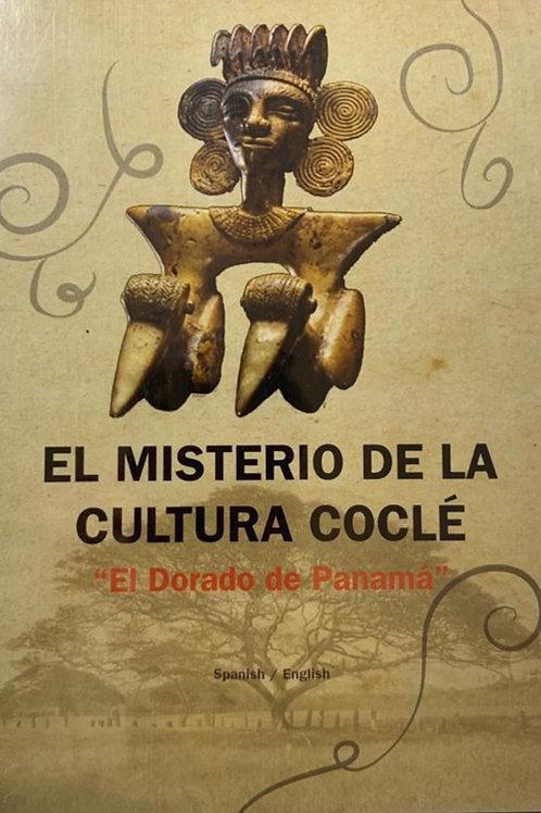 """""""El Misterio de la Cultura Coclé""""  """"The Mystery of the Coclé Culture"""""""