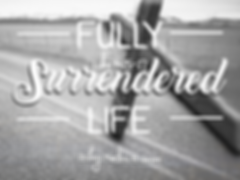 Fully Surrendered Life.png