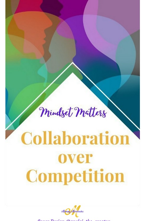 Mommy Morebucks Collaboration Over Competition E-book
