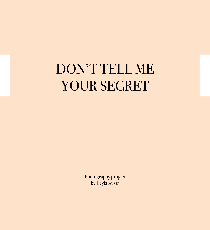 Don't tell me your secret