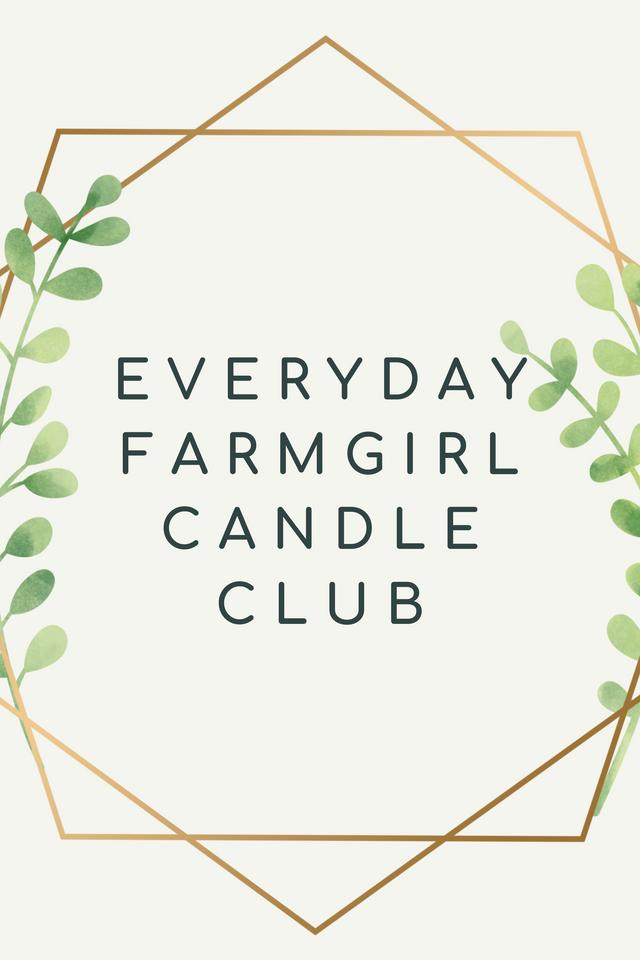 Everyday Farmgirl Candle Club