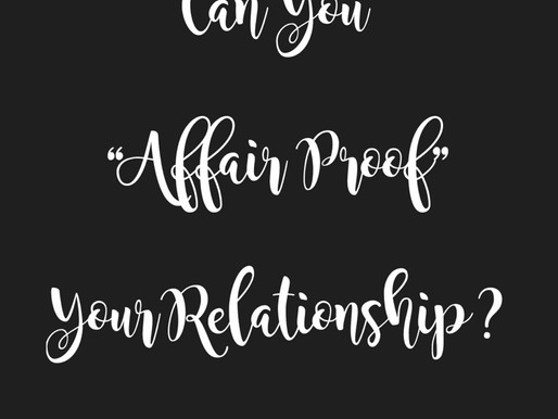 "Can You ""Affair Proof"" Your Relationship? (You Can With the Help of the Sisterhood)"