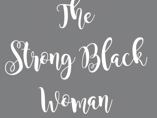 The Strong Black Woman: Why This Title Can Be Harmful to Your Health