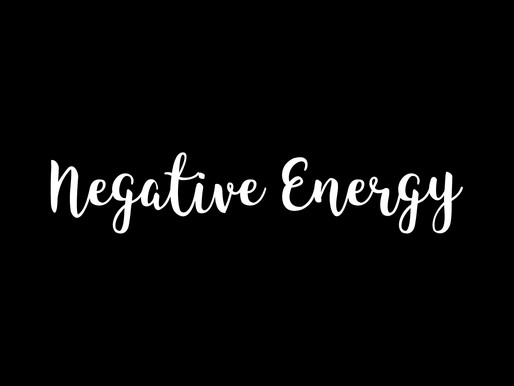 The Truth About Negative Energy and Three Simple Ways to Rid it From Your Life
