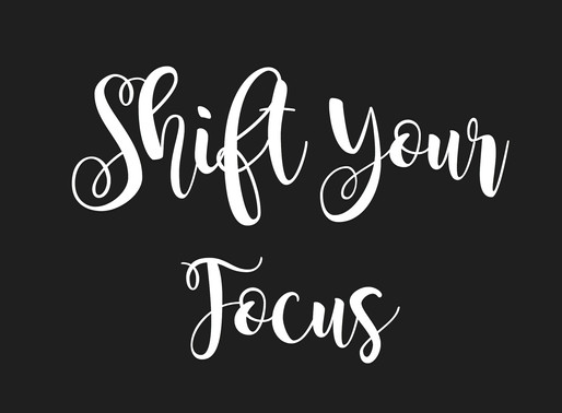 Shift Your Focus:  When So Many Love You, Why Focus on Those Who Don't?