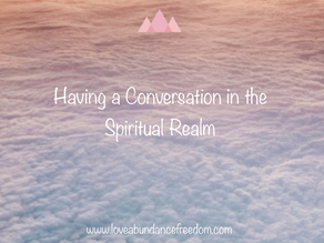 How to Have a Conversation in the Spiritual Realm