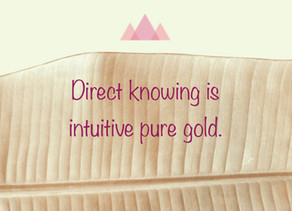 Direct Knowing – The Intuitive Gold Standard
