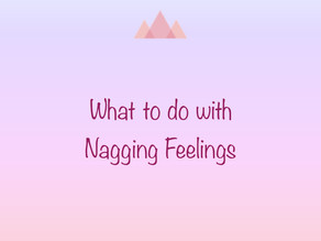 Are Nagging Feelings Intuitive Guidance?