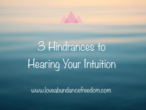 Three Major Hindrances to Hearing Your Intuition