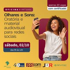 """Inscrições abertas para oficina """"Olhares e Sons: oratória e material audiovisual para redes sociais"""""""