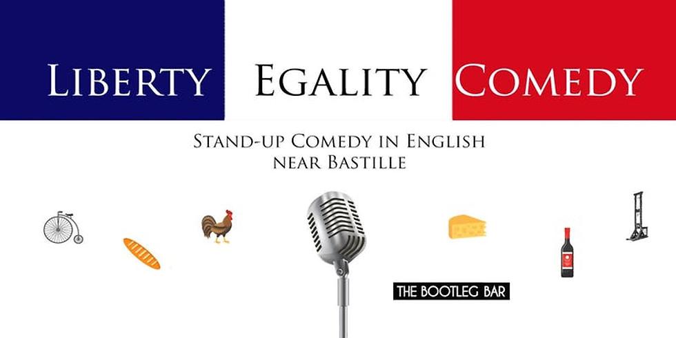 Liberty Egality Comedy
