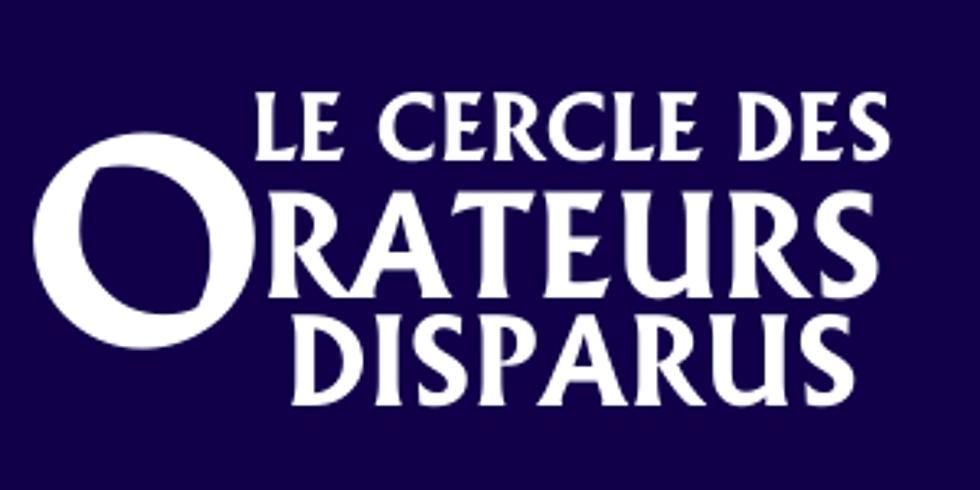 Le Cercle des Orateurs Disparus