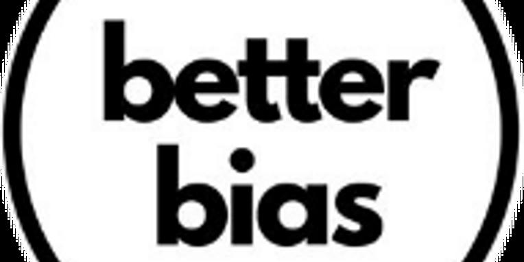 Better Bias Show